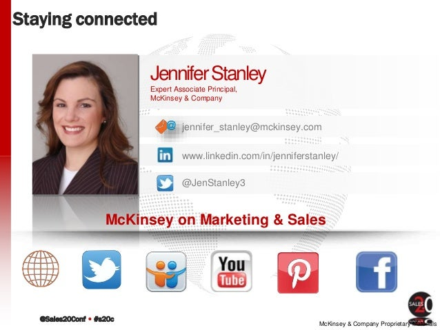 @Sales20Conf • #s20c McKinsey & Company Proprietary Materials jennifer_stanley@mckinsey.com Staying connected JenniferStan...