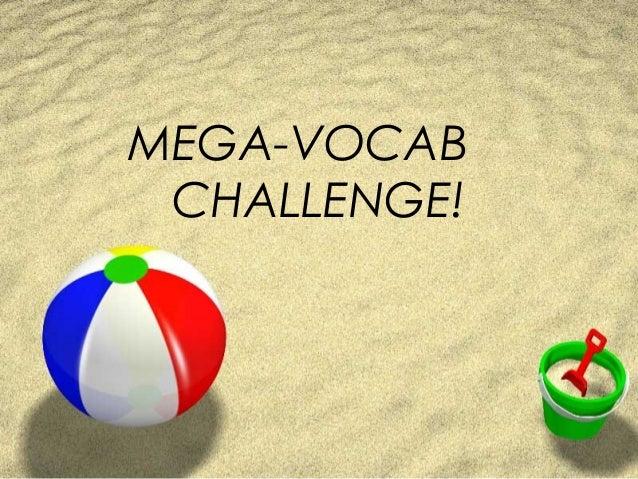 MEGA-VOCAB CHALLENGE!