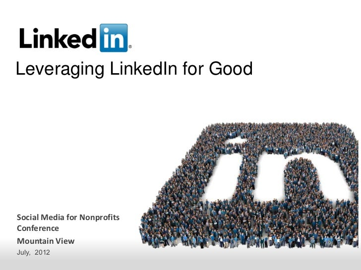 Leveraging LinkedIn for GoodSocial Media for NonprofitsConferenceMountain ViewJuly, 2012             Recruiting Solutions