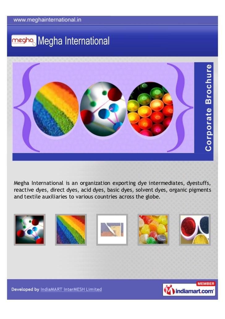Megha International is an organization exporting dye intermediates, dyestuffs,reactive dyes, direct dyes, acid dyes, basic...