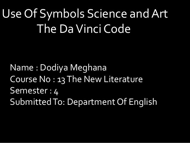 topic: Use symbols science and art in the da vinci code