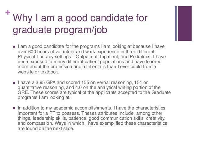 why would you be a good candidate