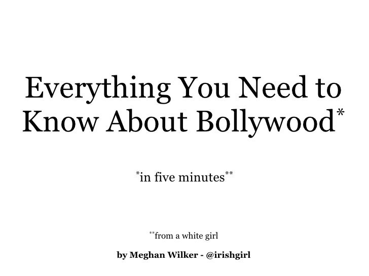 Everything You Need to Know About Bollywood  *            *in   five minutes**                 **from   a white girl      ...