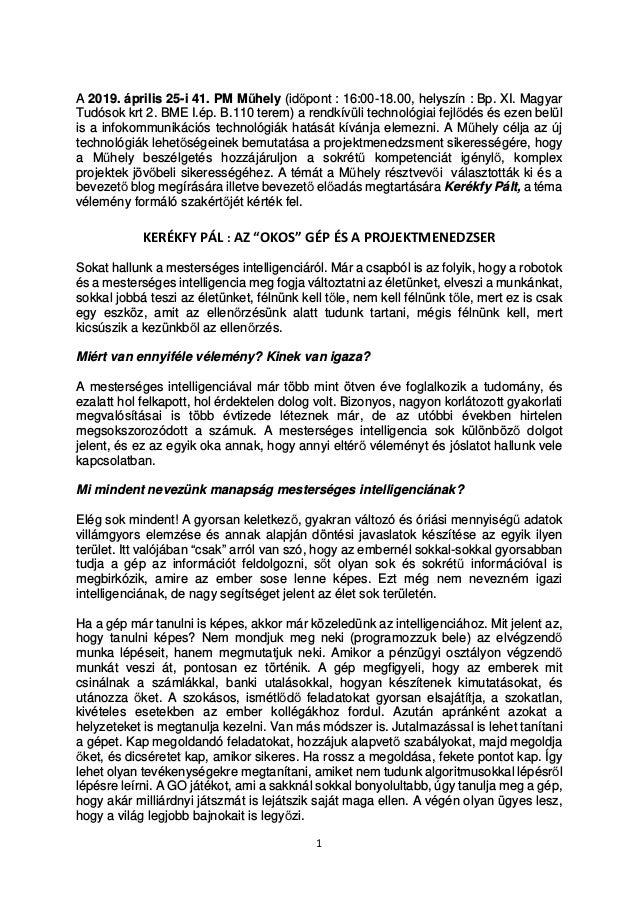 1 A 2019. április 25-i 41. PM Műhely (időpont : 16:00-18.00, helyszín : Bp. XI. Magyar Tudósok krt 2. BME I.ép. B.110 tere...