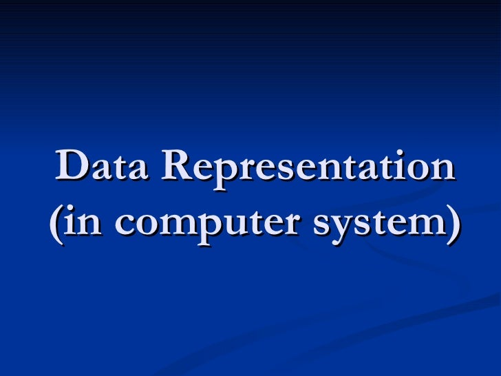 Data Representation(in computer system)