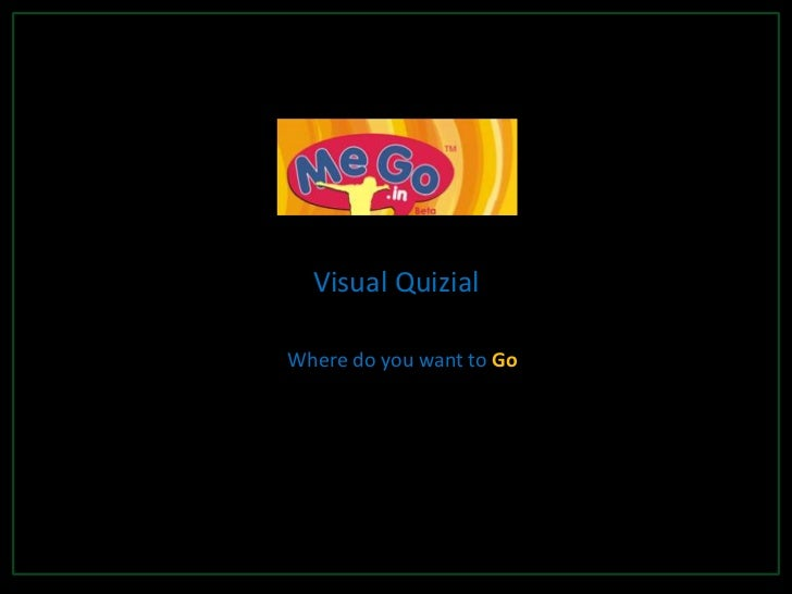 Visual Quizial<br />Where do you want to Go <br />
