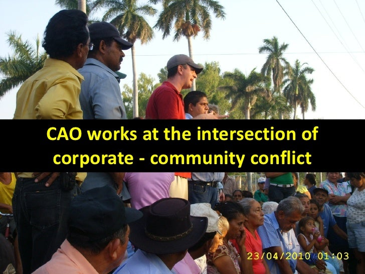 CAO works at the intersection of corporate - community conflict                                   6