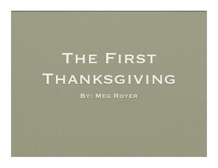 The First Thanksgiving    By: Meg Royer