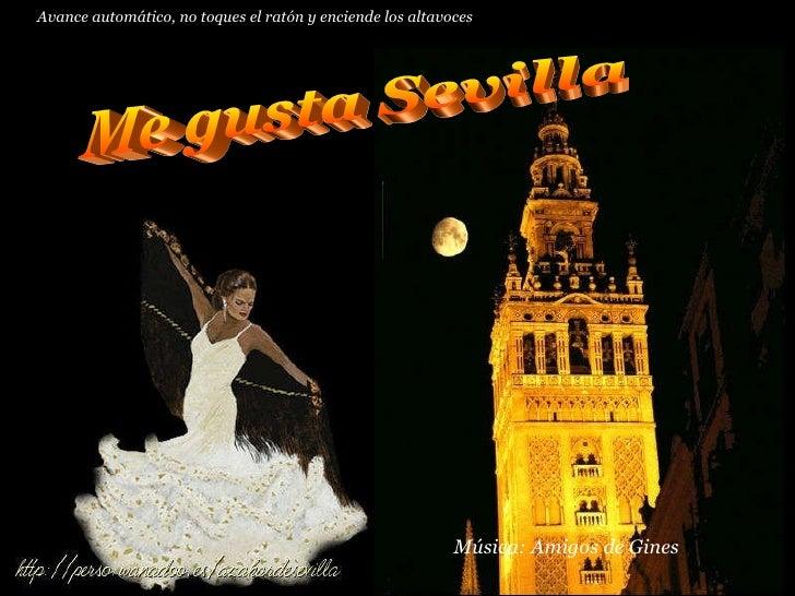 Me gusta Sevilla Música: Amigos de Gines Avance automático, no toques el ratón y enciende los altavoces
