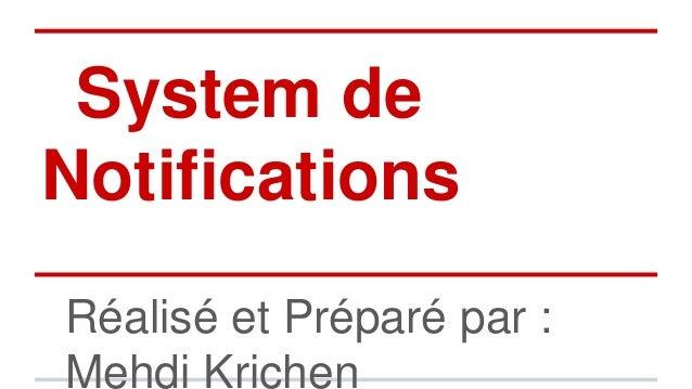 System de Notifications Réalisé et Préparé par : Mehdi Krichen