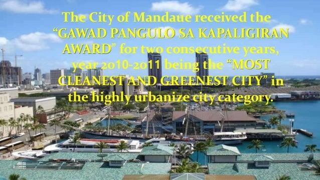 """The City of Mandaue received the """"GAWAD PANGULO SA KAPALIGIRAN AWARD"""" for two consecutive years, year 2010-2011 being the ..."""