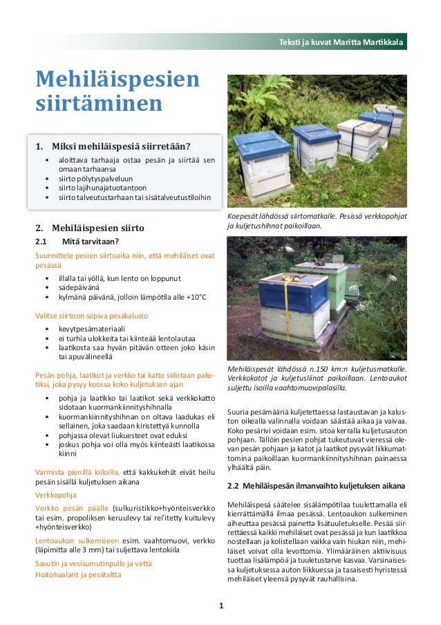 1. Miksi mehiläispesiä siirretään? aloittava tarhaaja ostaa pesän ja siirtää sen• omaan tarhaansa siirto pölytyspalveluun...