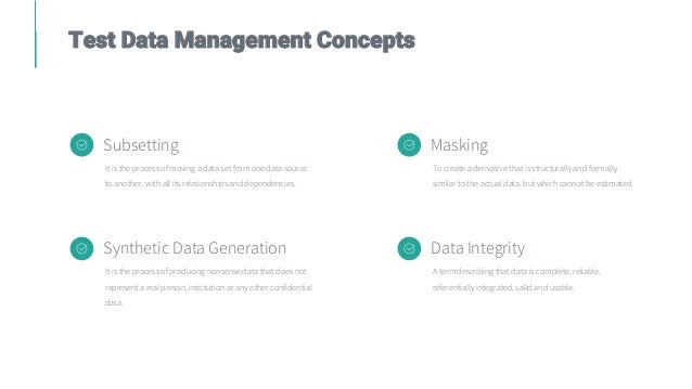 Test Data Management Concepts Subsetting It is the process of moving a data set from one data source to another, with all ...