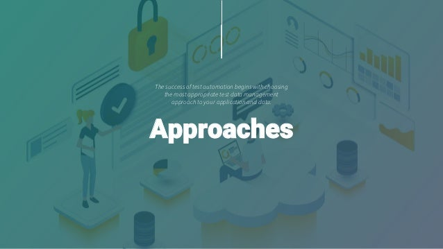 The success of test automation begins with choosing the most appropriate test data management approach to your application...