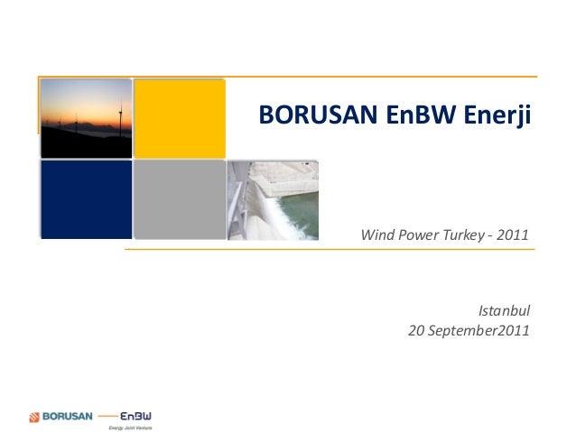 BORUSAN EnBW Enerji       Wind Power Turkey - 2011                      Istanbul             20 September2011