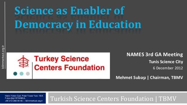 Science as Enabler of                               Democracy in Educationbilimmerkezi.org.tr                             ...