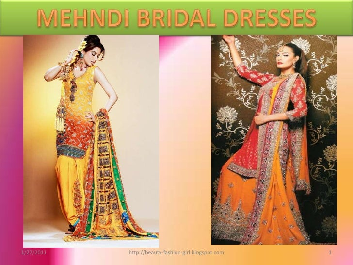MEHNDI BRIDAL DRESSES<br />1/28/2011<br />1<br />http://beauty-fashion-girl.blogspot.com<br />