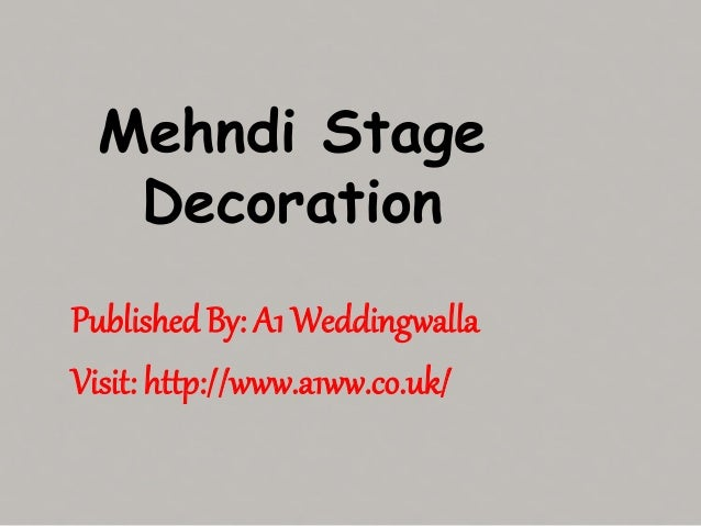Mehndi Stage  Decoration  Published By: A1 Weddingwalla  Visit: http://www.a1ww.co.uk/
