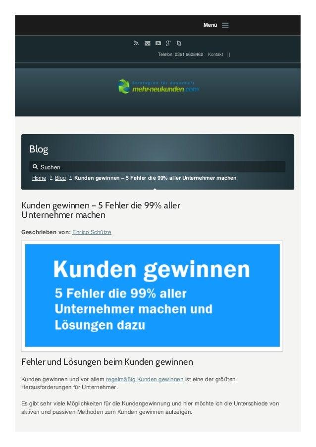 Blog Kunden gewinnen – 5 Fehler die 99% aller Unternehmer machen Geschrieben von: Enrico Schütze Menü  Telefon: 0361 6608...