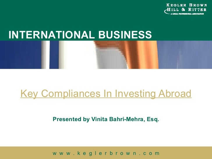 Key Compliances In Investing Abroad Presented by Vinita Bahri-Mehra, Esq.