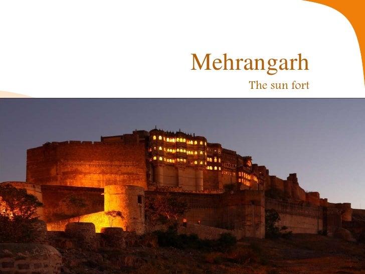 Mehrangarh    The sun fort