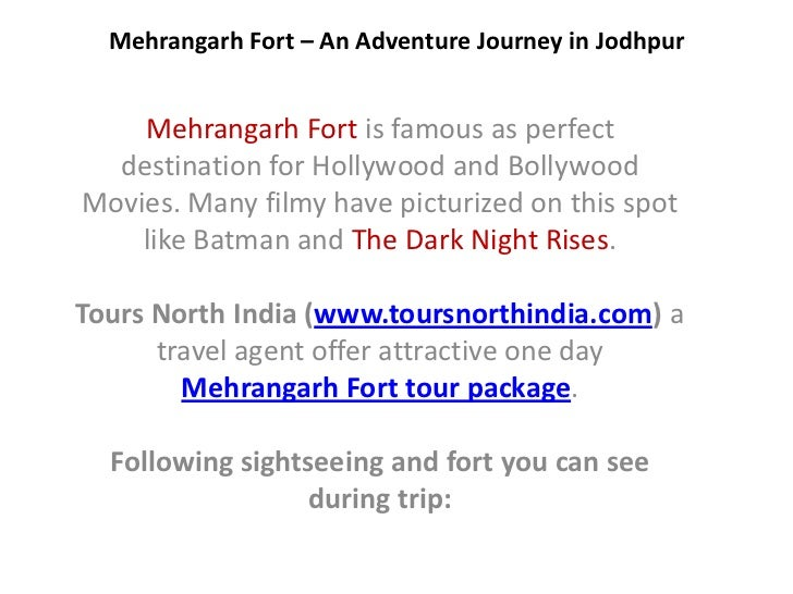 Mehrangarh Fort – An Adventure Journey in Jodhpur    Mehrangarh Fort is famous as perfect  destination for Hollywood and B...