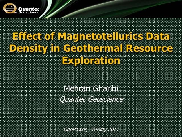 Effect of Magnetotellurics DataDensity in Geothermal Resource           Exploration          Mehran Gharibi         Quante...