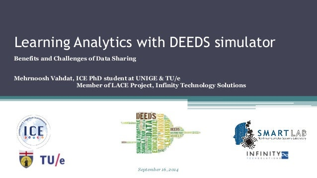 Learning Analytics with DEEDS simulator  Benefits and Challenges of Data Sharing  MehrnooshVahdat, ICE PhD student at UNIG...