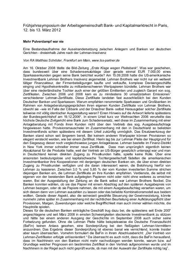 Frühjahrssymposium der Arbeitsgemeinschaft Bank- und Kapitalmarktrecht in Paris, 12. bis 13. März 2012 Mehr Pulverdampf wa...