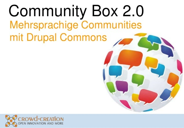 Community Box 2.0Mehrsprachige Communitiesmit Drupal Commons