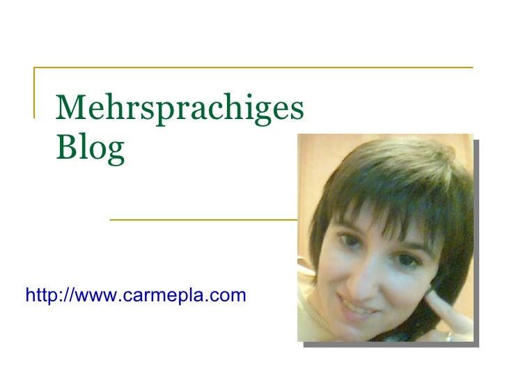 Mehrsprachiges Blog http://www.carmepla.com