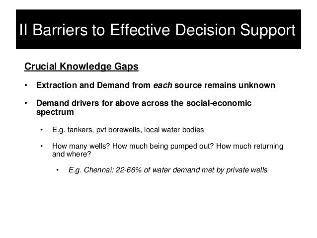 II Barriers to Effective Decision SupportCrucial Knowledge Gaps•   Extraction and Demand from each source remains unknown•...
