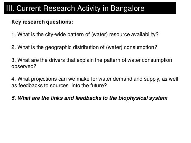 III. Current Research Activity in Bangalore Key research questions: 1. What is the city-wide pattern of (water) resource a...
