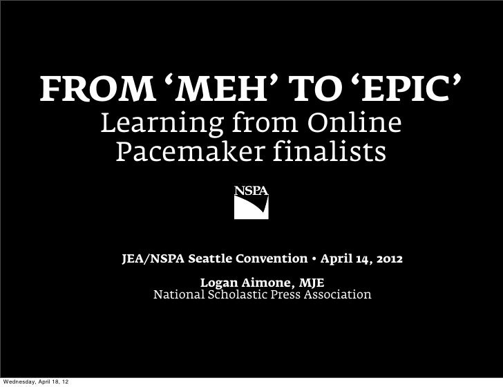 FROM 'MEH' TO 'EPIC'                          Learning from Online                           Pacemaker finalists          ...
