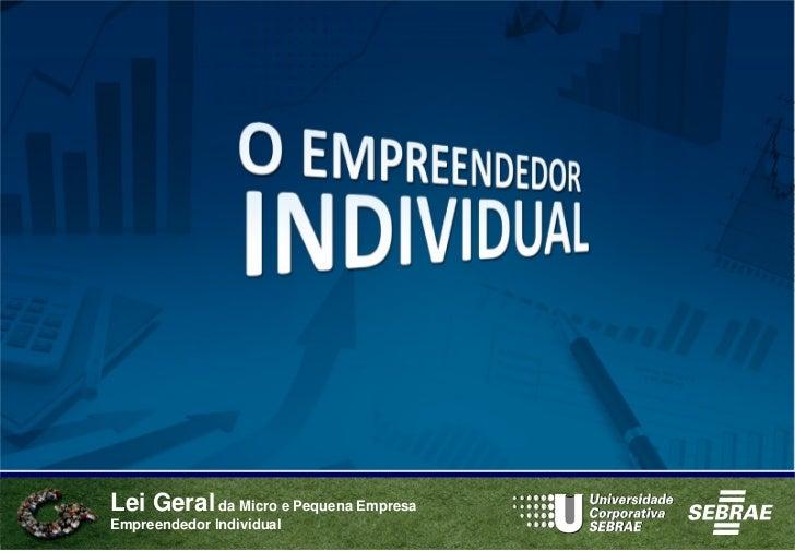 Lei Geral da Micro e Pequena Empresa Empreendedor Individual