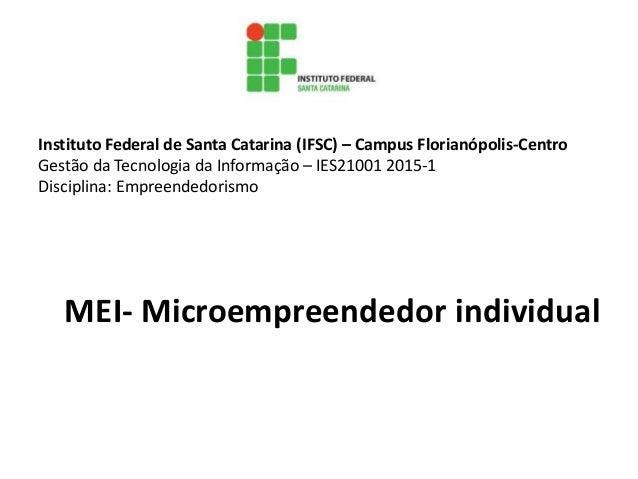Instituto Federal de Santa Catarina (IFSC) – Campus Florianópolis-Centro Gestão da Tecnologia da Informação – IES21001 201...