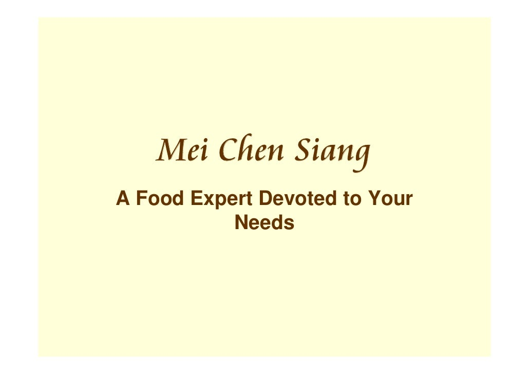 Mei Chen Siang A Food Expert Devoted to Your            Needs