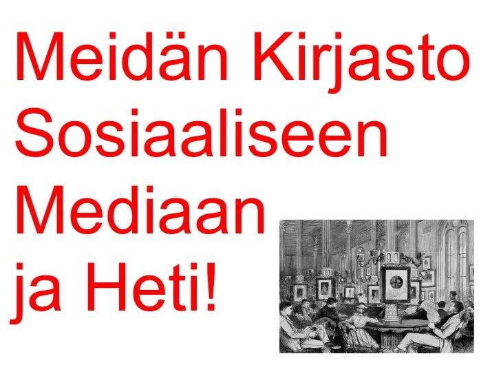 Meidän Kirjasto Sosiaaliseen Mediaan ja Heti!