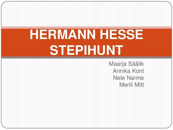 Maarja Säälik<br />Annika Kont<br />Nele Narme<br />Merili Mitt<br />HERMANN HESSESTEPIHUNT<br />