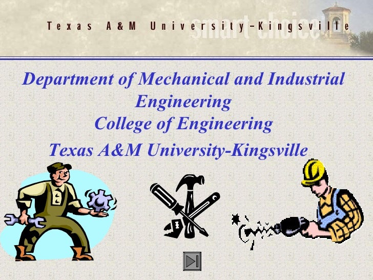 Department of Mechanical and Industrial Engineering College of Engineering Texas A&M University-Kingsville