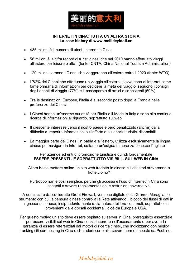 INTERNET IN CINA: TUTTA UN'ALTRA STORIA                         La case history di www.meilideyidali.cn   •    485 milioni...