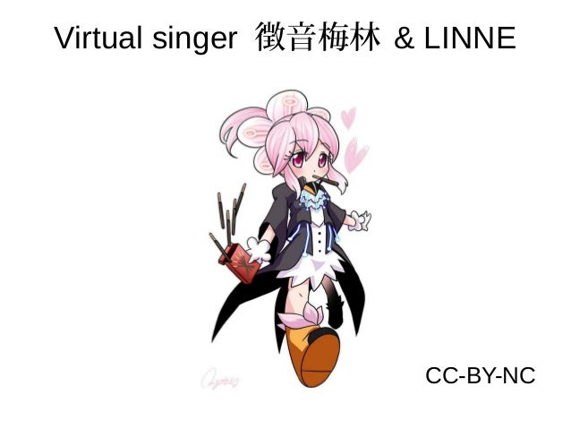 Virtual singer 徴音梅林 & LINNE CC-BY-NC