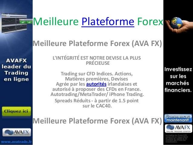 Meilleure Plateforme ForexMeilleure Plateforme Forex (AVA FX)     LINTÉGRITÉ EST NOTRE DEVISE LA PLUS                   PR...