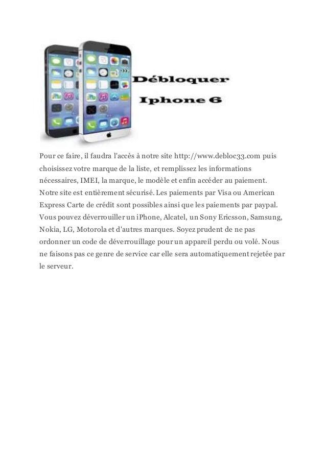 Pour ce faire, il faudra l'accès à notre site http://www.debloc33.com puis choisissez votre marque de la liste, et remplis...