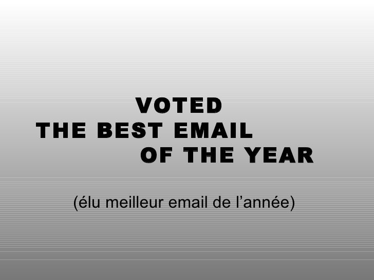 VOTED  THE BEST EMAIL  OF THE YEAR (élu meilleur email de l'année)