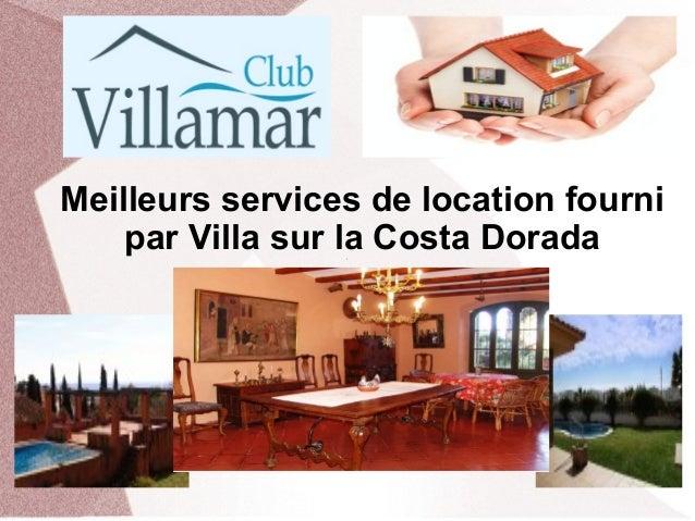 Meilleurs services de location fourni par Villa sur la Costa Dorada