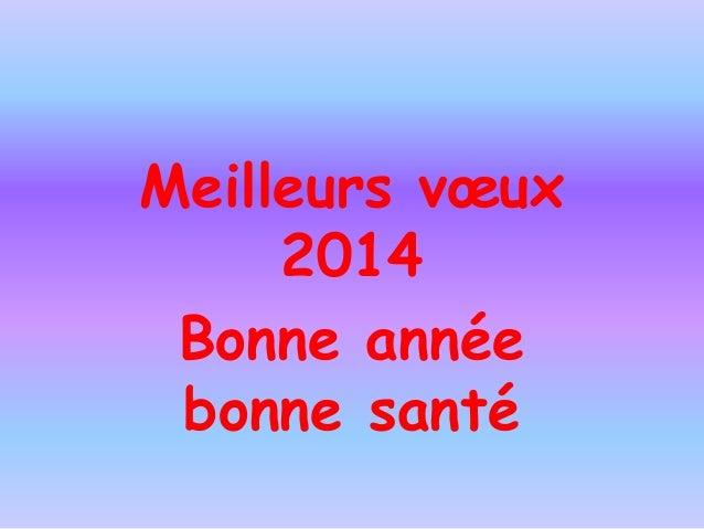 Meilleurs vœux 2014 Bonne année bonne santé