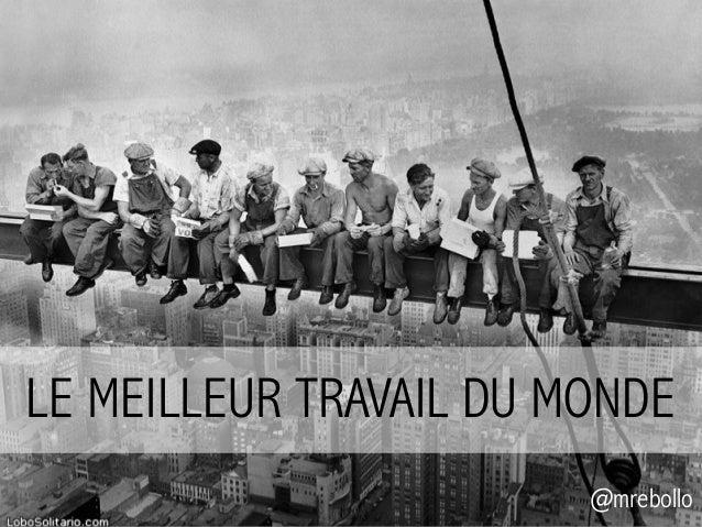 LE MEILLEUR TRAVAIL DU MONDE @mrebollo