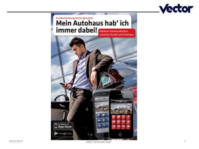 """1""""Mein Autohaus App""""23.04.2013"""