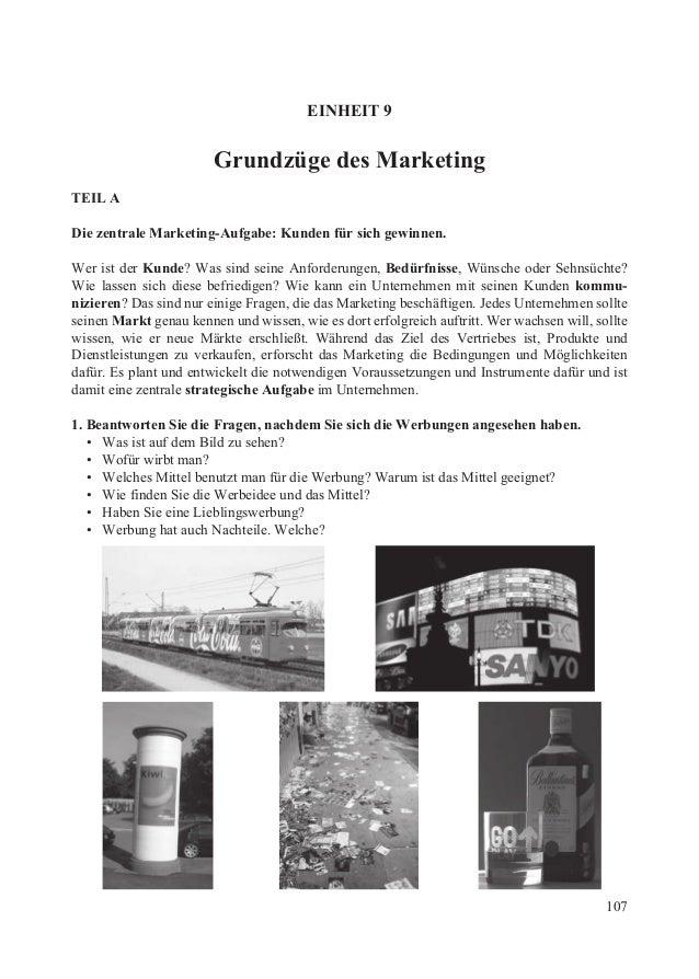 EINHEIT 9                        Grundzüge des MarketingTEIL ADie zentrale Marketing-Aufgabe: Kunden für sich gewinnen.Wer...